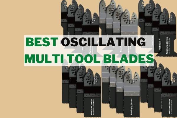 Best Oscillating Multi Tool Blades