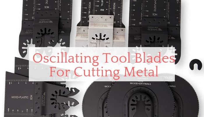 Oscillating Tool Blades For Cutting Metal Review
