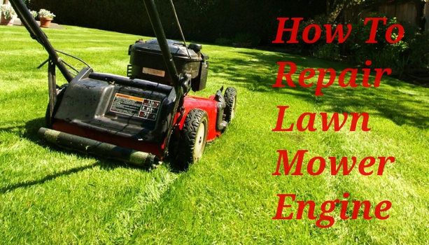 How To Repair Lawn Mower Engine