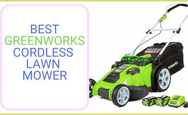 Best Greenworks Cordless Lawn Mower