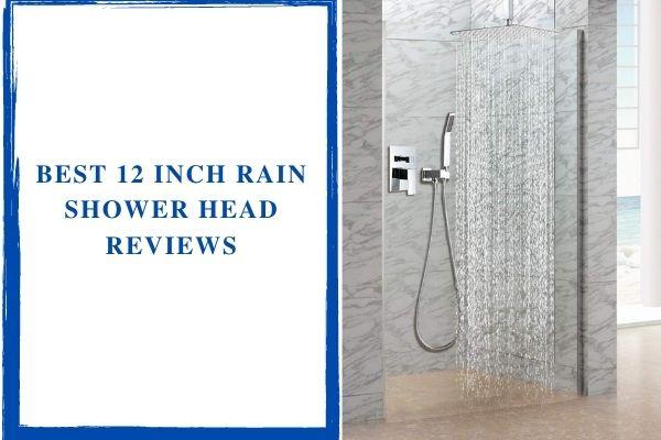 Best 12 Inch Rain Shower Head Reviews
