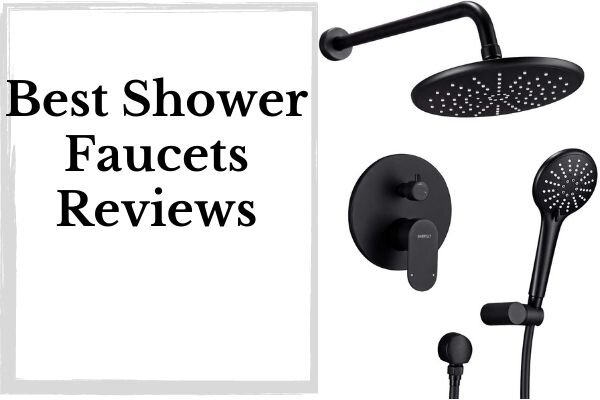 Best Shower Faucets Reviews